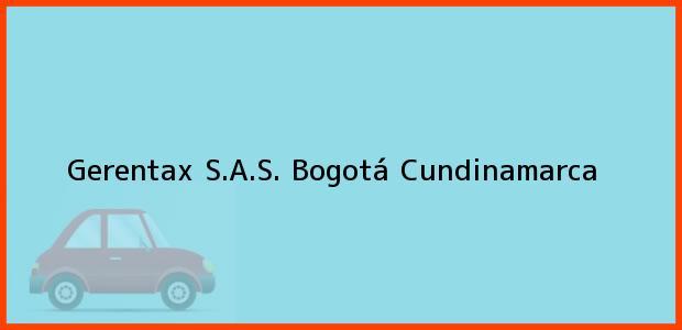 Teléfono, Dirección y otros datos de contacto para Gerentax S.A.S., Bogotá, Cundinamarca, Colombia