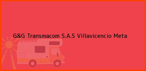 Teléfono, Dirección y otros datos de contacto para G&G Transmacom S.A.S, Villavicencio, Meta, Colombia