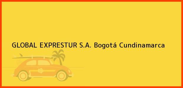 Teléfono, Dirección y otros datos de contacto para GLOBAL EXPRESTUR S.A., Bogotá, Cundinamarca, Colombia