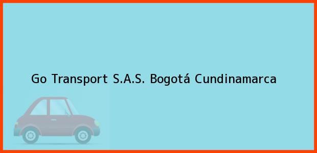 Teléfono, Dirección y otros datos de contacto para Go Transport S.A.S., Bogotá, Cundinamarca, Colombia