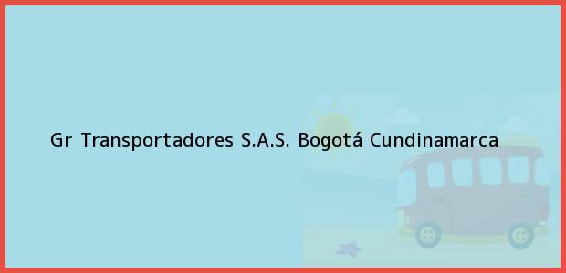 Teléfono, Dirección y otros datos de contacto para Gr Transportadores S.A.S., Bogotá, Cundinamarca, Colombia