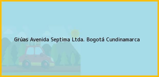 Teléfono, Dirección y otros datos de contacto para Grúas Avenida Septima Ltda., Bogotá, Cundinamarca, Colombia