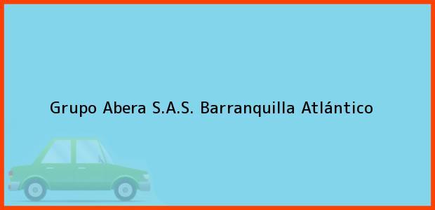 Teléfono, Dirección y otros datos de contacto para Grupo Abera S.A.S., Barranquilla, Atlántico, Colombia