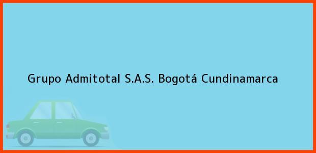 Teléfono, Dirección y otros datos de contacto para Grupo Admitotal S.A.S., Bogotá, Cundinamarca, Colombia