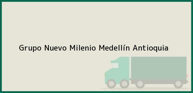 Teléfono, Dirección y otros datos de contacto para Grupo Nuevo Milenio, Medellín, Antioquia, Colombia