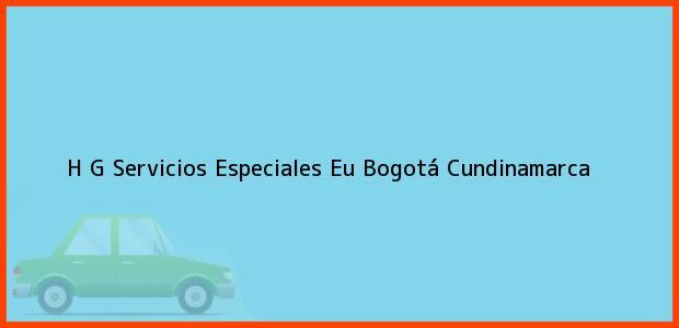 Teléfono, Dirección y otros datos de contacto para H G Servicios Especiales Eu, Bogotá, Cundinamarca, Colombia