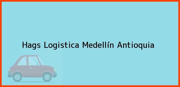 Teléfono, Dirección y otros datos de contacto para Hags Logistica, Medellín, Antioquia, Colombia