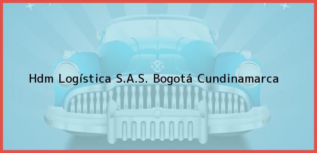 Teléfono, Dirección y otros datos de contacto para Hdm Logística S.A.S., Bogotá, Cundinamarca, Colombia