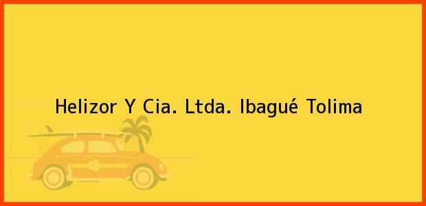 Teléfono, Dirección y otros datos de contacto para Helizor Y Cia. Ltda., Ibagué, Tolima, Colombia