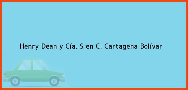 Teléfono, Dirección y otros datos de contacto para Henry Dean y Cía. S en C., Cartagena, Bolívar, Colombia