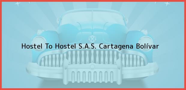 Teléfono, Dirección y otros datos de contacto para Hostel To Hostel S.A.S., Cartagena, Bolívar, Colombia