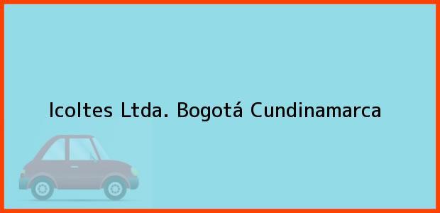 Teléfono, Dirección y otros datos de contacto para Icoltes Ltda., Bogotá, Cundinamarca, Colombia