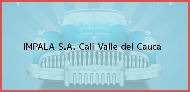 Teléfono, Dirección y otros datos de contacto para IMPALA S.A., Cali, Valle del Cauca, Colombia