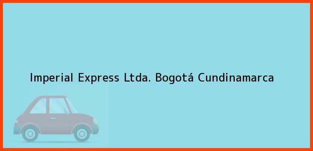 Teléfono, Dirección y otros datos de contacto para Imperial Express Ltda., Bogotá, Cundinamarca, Colombia