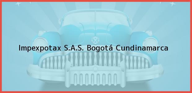 Teléfono, Dirección y otros datos de contacto para Impexpotax S.A.S., Bogotá, Cundinamarca, Colombia