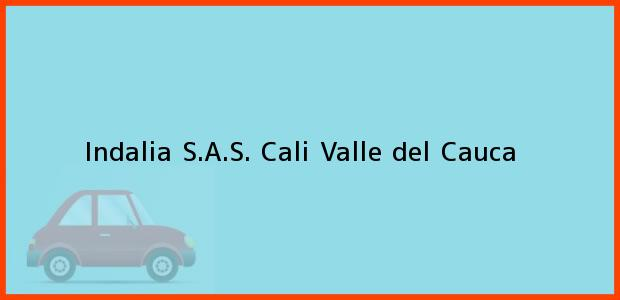 Teléfono, Dirección y otros datos de contacto para Indalia S.A.S., Cali, Valle del Cauca, Colombia