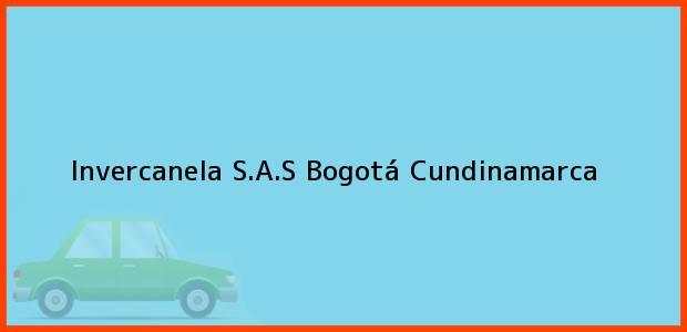 Teléfono, Dirección y otros datos de contacto para Invercanela S.A.S, Bogotá, Cundinamarca, Colombia