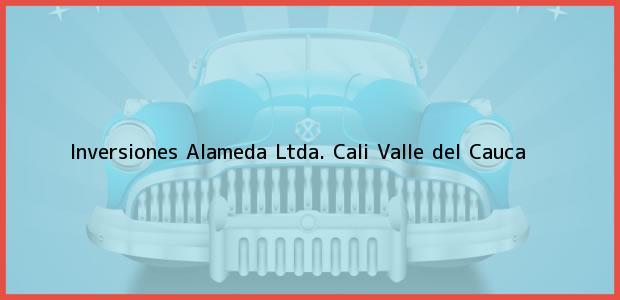 Teléfono, Dirección y otros datos de contacto para Inversiones Alameda Ltda., Cali, Valle del Cauca, Colombia