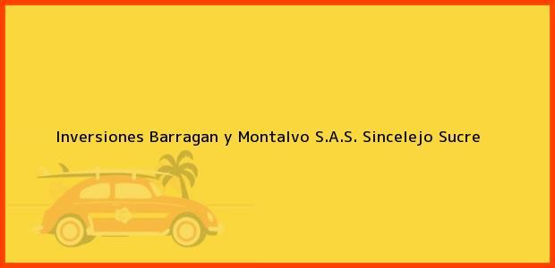 Teléfono, Dirección y otros datos de contacto para Inversiones Barragan y Montalvo S.A.S., Sincelejo, Sucre, Colombia