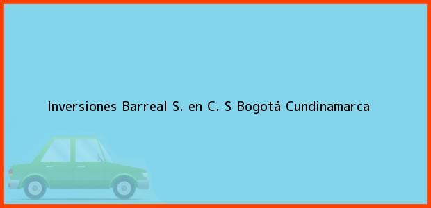 Teléfono, Dirección y otros datos de contacto para Inversiones Barreal S. en C. S, Bogotá, Cundinamarca, Colombia