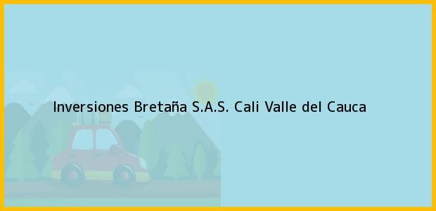 Teléfono, Dirección y otros datos de contacto para Inversiones Bretaña S.A.S., Cali, Valle del Cauca, Colombia