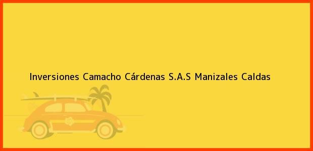 Teléfono, Dirección y otros datos de contacto para Inversiones Camacho Cárdenas S.A.S, Manizales, Caldas, Colombia