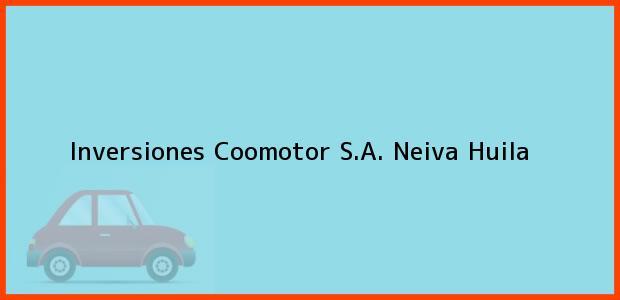 Teléfono, Dirección y otros datos de contacto para Inversiones Coomotor S.A., Neiva, Huila, Colombia