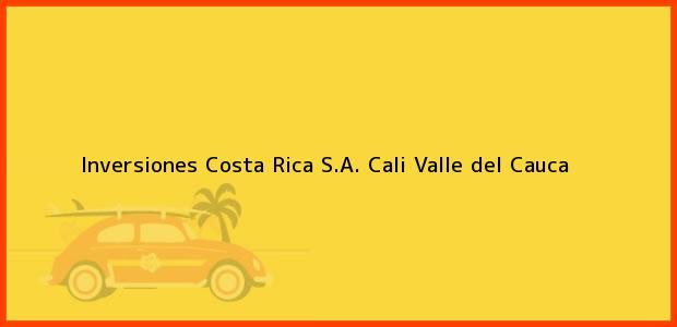 Teléfono, Dirección y otros datos de contacto para Inversiones Costa Rica S.A., Cali, Valle del Cauca, Colombia