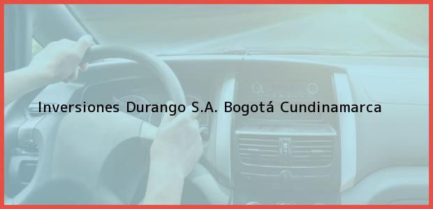 Teléfono, Dirección y otros datos de contacto para Inversiones Durango S.A., Bogotá, Cundinamarca, Colombia