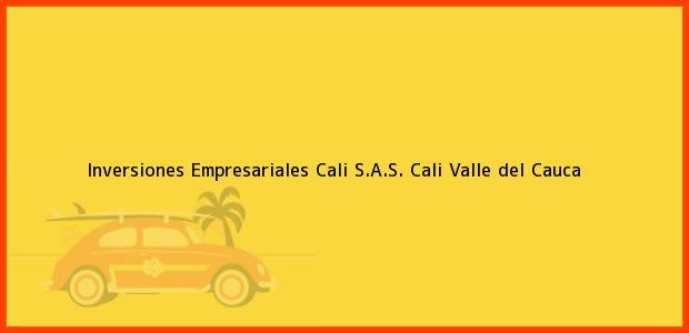 Teléfono, Dirección y otros datos de contacto para Inversiones Empresariales Cali S.A.S., Cali, Valle del Cauca, Colombia