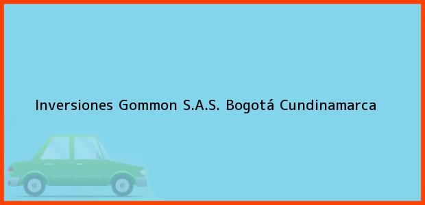Teléfono, Dirección y otros datos de contacto para Inversiones Gommon S.A.S., Bogotá, Cundinamarca, Colombia