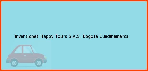 Teléfono, Dirección y otros datos de contacto para Inversiones Happy Tours S.A.S., Bogotá, Cundinamarca, Colombia