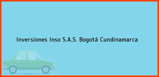 Teléfono, Dirección y otros datos de contacto para Inversiones Inso S.A.S., Bogotá, Cundinamarca, Colombia
