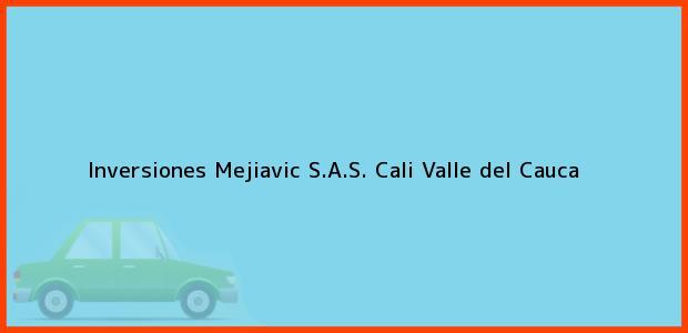 Teléfono, Dirección y otros datos de contacto para Inversiones Mejiavic S.A.S., Cali, Valle del Cauca, Colombia
