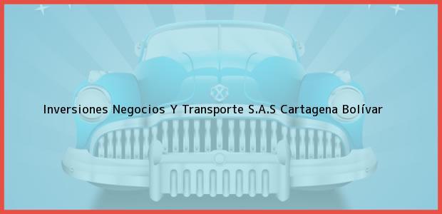 Teléfono, Dirección y otros datos de contacto para Inversiones Negocios Y Transporte S.A.S, Cartagena, Bolívar, Colombia