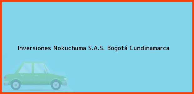 Teléfono, Dirección y otros datos de contacto para Inversiones Nokuchuma S.A.S., Bogotá, Cundinamarca, Colombia