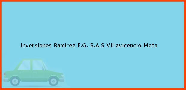 Teléfono, Dirección y otros datos de contacto para Inversiones Ramirez F.G. S.A.S, Villavicencio, Meta, Colombia