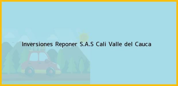 Teléfono, Dirección y otros datos de contacto para Inversiones Reponer S.A.S, Cali, Valle del Cauca, Colombia