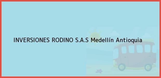 Teléfono, Dirección y otros datos de contacto para INVERSIONES RODINO S.A.S, Medellín, Antioquia, Colombia