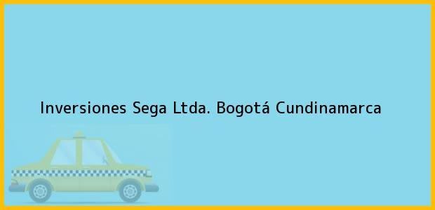 Teléfono, Dirección y otros datos de contacto para Inversiones Sega Ltda., Bogotá, Cundinamarca, Colombia