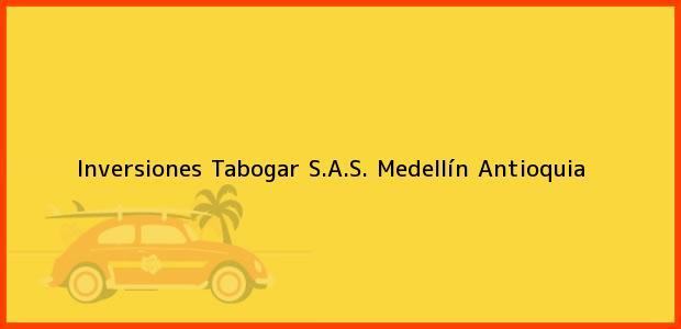 Teléfono, Dirección y otros datos de contacto para Inversiones Tabogar S.A.S., Medellín, Antioquia, Colombia