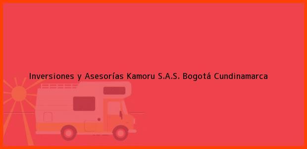 Teléfono, Dirección y otros datos de contacto para Inversiones y Asesorías Kamoru S.A.S., Bogotá, Cundinamarca, Colombia