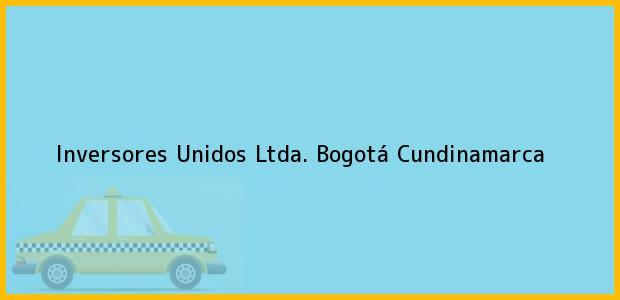 Teléfono, Dirección y otros datos de contacto para Inversores Unidos Ltda., Bogotá, Cundinamarca, Colombia