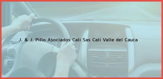 Teléfono, Dirección y otros datos de contacto para J. & J. Pillo Asociados Cali Sas, Cali, Valle del Cauca, Colombia