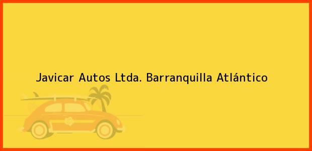 Teléfono, Dirección y otros datos de contacto para Javicar Autos Ltda., Barranquilla, Atlántico, Colombia