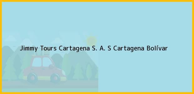 Teléfono, Dirección y otros datos de contacto para Jimmy Tours Cartagena S. A. S, Cartagena, Bolívar, Colombia