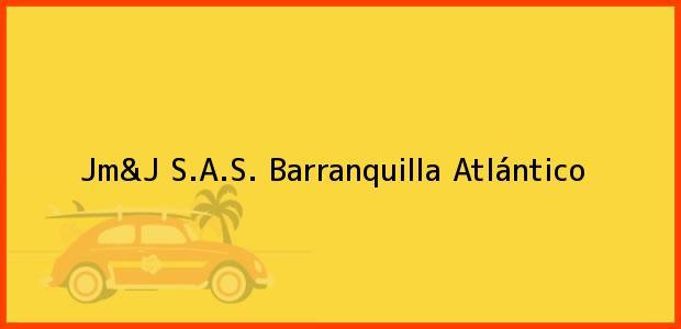 Teléfono, Dirección y otros datos de contacto para Jm&J S.A.S., Barranquilla, Atlántico, Colombia