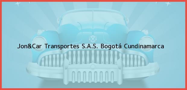 Teléfono, Dirección y otros datos de contacto para Jon&Car Transportes S.A.S., Bogotá, Cundinamarca, Colombia