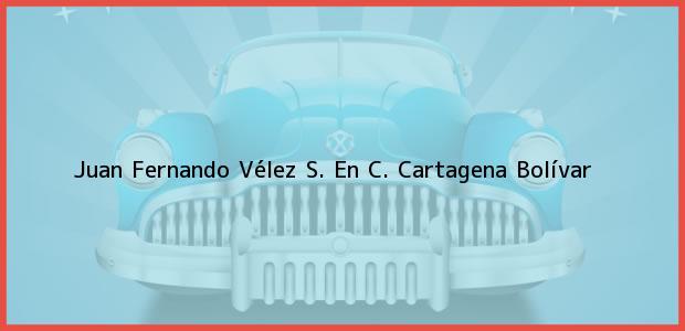Teléfono, Dirección y otros datos de contacto para Juan Fernando Vélez S. En C., Cartagena, Bolívar, Colombia