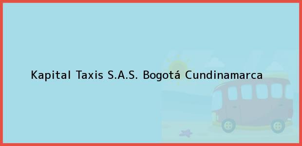Teléfono, Dirección y otros datos de contacto para Kapital Taxis S.A.S., Bogotá, Cundinamarca, Colombia